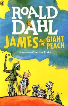 James and the giant peach / Roald Dahl ; illustrated by Quentin Blake. Puffin Books, 2016