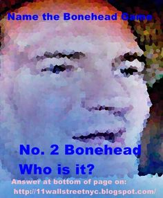 Bonehead No. 2, Who is the featured bonehead? (see my huge $2mil art collection)