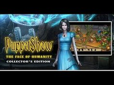 PuppetShow 8: The Face of Humanity Collector's Edition is published! Download Final PC Version of this Game: http://wholovegames.com/hidden-object/puppetshow-8-the-face-of-humanity-collectors-edition.html The mayor's daughter is missing and you must find her! The townspeople of Saltsbruck are being murdered, and replaced with puppets. When the mayor's daughter goes missing it's up to you to uncover who or what is behind it all?