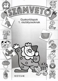 Album Archive - Számolj te is Alphabet Worksheets, Prep School, Grade 1, Diy For Kids, Homeschool, Projects To Try, Clip Art, Teaching, Education