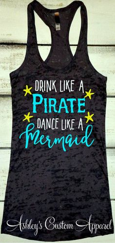 Cruise Shirts, Beach Vacation Tank, Funny Drinking Shirt, Swimsuit Cover  Up, Day Drinking Shirt, Drink Like a Pirate, Beach Mermaid Shirt
