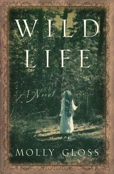 Wild Life by Molly Gloss