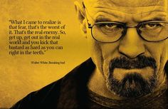 a frighteningly inspirational quote by Walter White from Breaking Bad