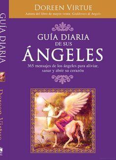 Guia Diaria de Sus Angeles: 365 Mensages de Los Angeles Para Aliviar, Sanar ... - Doreen Virtue - Google Libros