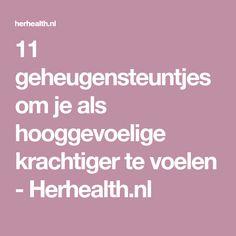 11 geheugensteuntjes om je als hooggevoelige krachtiger te voelen - Herhealth.nl