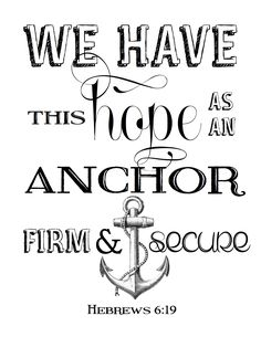"I love having Bible verses posted around my house, so we're sharing these Bible verse prints with you! These two are some of my favorite: ""We have this hope as an anchor for the soul, firm and secu..."