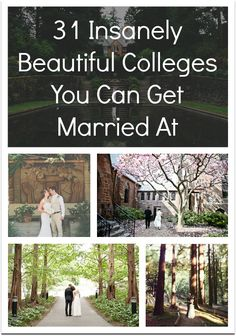 """31 Insanely Beautiful Colleges Where You Can Get Married. Never thought of this! (and yeah, the """"get married at"""" is making me cringe, esp. in an article about colleges_"""
