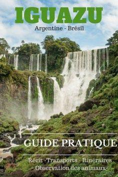 Notre récit et guide pratique de notre visite aux chutes d'Iguazu au Brésil et en Argentine. Toutes les informations pratique pour organiser votre voyage du côté brésilien et argentin.