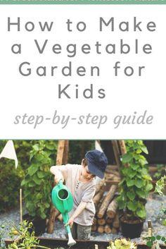 How to Make a Vegetable Garden for Kids | Montessori Nature blog | gardening with kids | #montessoriathome #montessori #gardeningwithkids