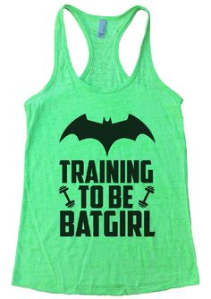 TRAINING TO BE BATGIRL Burnout Tank Top By Womens Tank Tops - Funny Yoga Fitness Gym Tank Top Shirts - 1