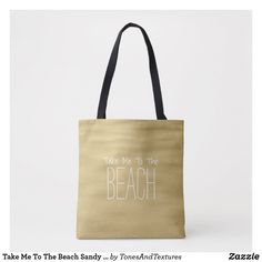 Take Me To The Beach Sandy Cute Tote Bag