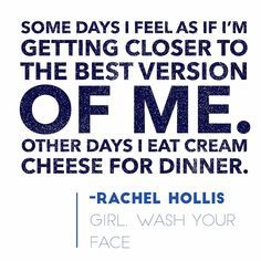 rachel hollis other days i eat cream cheese Rachel Hollis, Sign Quotes, Me Quotes, Funny Quotes, Stranger Things Actors, Motivational Speeches, Pretty Words, Inspirational Thoughts, Positive Quotes