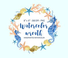 Watercolor Wreath Clipart, Sea Clipart, Ocean Wreath, Watercolor Hand Painted, Seahorse Starfish Coral Shell Clipart, Sea Wreath DIY Png by annakristal on Etsy