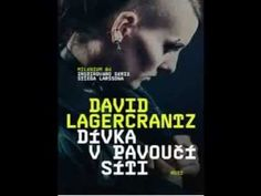 Milénium 4: David Lagercrantz - Dívka v pavoučí síti (část 3/3) - AudioKniha - YouTube