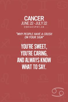 """Cancer Zodiac Sign ♋ ~ Why people have a crush on your sign"""" You're sweet, caring, and always know what to say."""