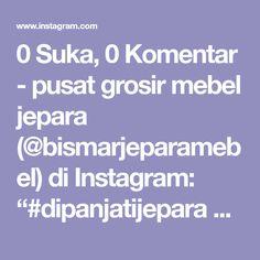 """0 Suka, 0 Komentar - pusat grosir mebel jepara (@bismarjeparamebel) di Instagram: """"#dipanjatijepara #tempattidur"""" Instagram"""
