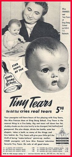 Tiny Tears doll--not only cries real tears, but also drinks from a bottle and pees! So exciting. Even Miss Frances likes her. I also watch this snow. What memories. My Childhood Memories, Sweet Memories, Childhood Toys, Vintage Dolls, Vintage Ads, Retro Ads, Vintage Images, Vintage Items, Tiny Tears Doll