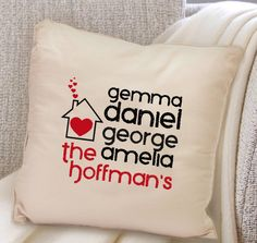 Personalize a pillow case with family names for a new homeowner - how cute! :)