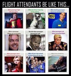 Flight attendants be like this...