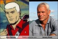 "Race Bannon from ""Johnny Quest"" & Jeremy Wade ""River Monsters"". Hmm, twins?"