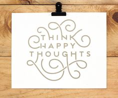 Think Happy Thoughts Metallic Gold 8 x 10 by WorthwhilePaper, $15.00