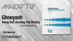 Ghoeyash - Hung Out! (Analog Trip Remix) | BQ Recordings ▲ Deep House | ...