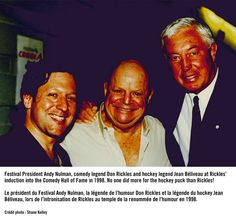 Photo Andy, Rickles, Béliveau (Photo by Shane Kelley septembre Hockey, Comedy, Photos, 2013, Movies, Movie Posters, Check, Humor, Just For Laughs
