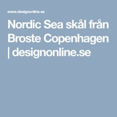 Nordic Sea skål från Broste Copenhagen   designonline.se