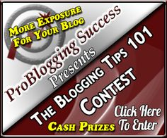 Blogging Tips 101 Contest Update: Change In Dates on http://www.probloggingsuccess.com