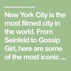 New York City is the most filmed city in the world. From Seinfeld to Gossip Girl, here are some of the most iconic filming locations in New York.
