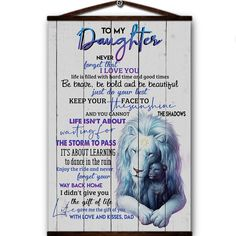 Lion canvas poster to my daughter never forget that i love you be brave life gave me the gift of you with love and kisses dad I Love You, Give It To Me, My Love, Canvas Poster, Do Your Best, Love Your Life, Never Forget, Kisses, Brave