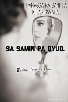 Bisaya Quotes, Quotable Quotes, Qoutes, Life Quotes, Tagalog Quotes Hugot Funny, Memes Tagalog, Hugot Lines, Good Thoughts, It Hurts