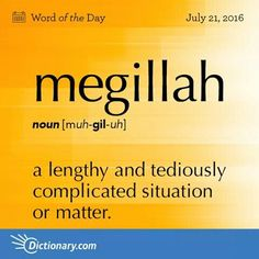 megillah -- Sounds like another megillah meeting is going to take place.