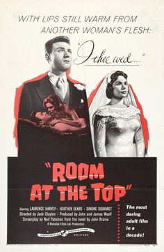 Room at the Top film of 1959 X Certificate.  Starring Laurence Harvey, Simone Signoret and Heather Sears.  Film background is Bradford, then still a mill town of belching chimneys and massive brick edifices and Halifax, Yorkshire.  It became the third most popular film at the British box office in 1959. It was filmed at Shepperton Studios in Surrey.