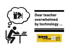 Dear teacher overwhelmed by technology . - Ditch That Textbook Teaching Technology, Educational Technology, Chrome Web, Media Specialist, Google Classroom, Feeling Overwhelmed, Teacher Newsletter, Student Work, Textbook