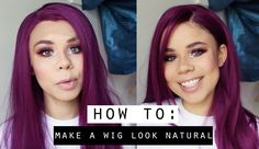 HOW TO MAKE A WIG LOOK NATURAL feat. DonaLoveHair Review