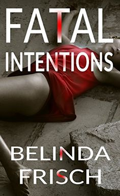 Fatal Intentions: Paramedic Anneliese Ashmore Mysteries Book 2 by Belinda Frisch http://www.amazon.com/dp/B019N8UQ4O/ref=cm_sw_r_pi_dp_9CSexb17GASD0
