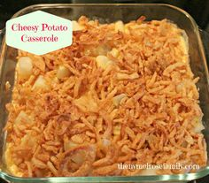 Cheesy Potato Casserole topped with Frenchs Fried Onions
