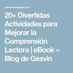 20+ Divertidas Actividades para Mejorar la Comprensión Lectora | eBook – Blog de Gesvin