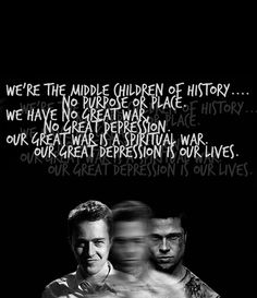 Our great depression is our lives.