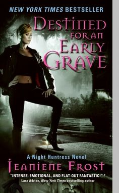 Destined for an Early Grave by Jeaniene Frost (Night Huntress #4)
