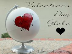 The V Spot: You're my whole world! An easy Valentine's Day globe.