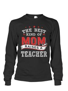 Book Long Sleeve- THE BEST KIND OF MOM RAISES A TEACHER -Unisex Long Sleeve