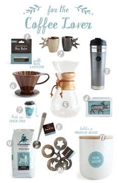 For your favorite amateur barista. All available at Caribou Coffee.   1)Organic Decaf/Regular Lip Balm 2)Antler Espresso Cups $5.99 each 3)Stainless Steel Tumbler $22.99 4)Caribou Coffee Playing Cards $5.99 5)Chemex 8-Cup Pour-Over Coffee Maker $39.99 6)Brown Ceramic Pour-Over Coffee Maker $24.99 7)2014 Mini Cup Ornament $5.99 8)Coffee Scoop and Bag Clip $7.99 9)Reindeer Blend $15.99 10)Drink Stencils $8.99