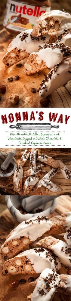Italian biscotti recipe with espresso, hazelnuts, and nutella dipped in white chocolate and crushed espresso beans. via @nonnasway