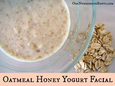 Oatmeal Honey Yogurt Facial (for acne!) | OUR NOURISHING ROOTS