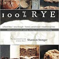 100% Rye by Shannon Stonger, PDF, 1507771614, topcookbox.com