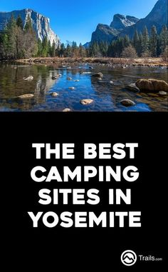 """Best"" has different meanings when camping in Yosemite National Park. There are places that are best for being close to the sights and sounds of the park. There are campgrounds best for a little privacy and breathtaking views. Then there's Camp 4, which i"