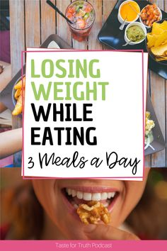 """Do you feel overwhelmed when trying to choose weight loss boundaries? Or do you fear that if you choose something as simple as """"3 meals a day"""" for your boundaries, that you won't lose weight? On this episode of the Taste for Truth Podcast, I go over how to lose weight on 3 meals a day. Weight Loss Tips, Lose Weight, Healthy Body Images, Get My Life Together, Feeling Overwhelmed, Easy Meals, Christian, Simple, Food"""