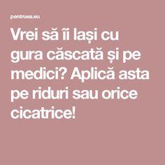 Vrei să îi lași cu gura căscată și pe medici? Aplică asta pe riduri sau orice cicatrice! Orice, Salvia, Good To Know, Pandora, Beauty, Eyes, Travel, The Body, Viajes